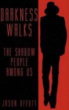 Darkness Walks